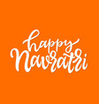 happy navratri - hand drawn brush pen vector image