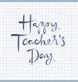 happy teachers day lettering design vector image vector image