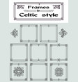 set of frames in celtic style vector image vector image