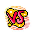 versus or vs confrontation label vector image