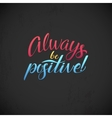 Always be positive calligraphic poster vector image
