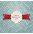 Happy Friendship Day Tag with Ribbon vector image vector image