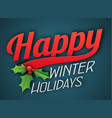 happy winter holidays vector image vector image