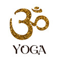 golden om symbol and inscription yoga with the vector image