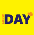 happy labour day greeting card poster vector image