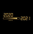 happy new year gold 2020 with loading to up 2021 vector image vector image