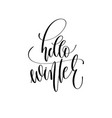 hello winter - hand lettering inscription text to vector image