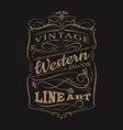 vintage label typography western hand drawn frame vector image