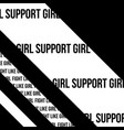girls support girl and fight like girl vector image vector image