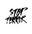 Stop terror Handdrawn brush ink lettering vector image vector image