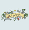 pretty hand-drawn floral banner -hello summer vector image vector image