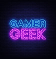 gamer geek neon text gaming neon sign vector image vector image
