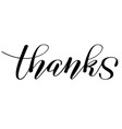 hand lettering thanks vector image vector image
