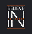 t-shirt design with slogan - believe in yourself