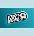 2020 football logo modern professional typography vector image vector image