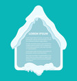 snowy frame shaped house template vector image vector image