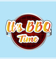 its bbq time grill background image vector image