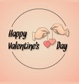 saint valentines day greeting card with hands and vector image vector image