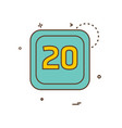 20 date calender icon design vector image