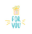 gift for you inscription for the poster gift vector image