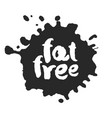 calligraphy fat free label on a black inkblot vector image