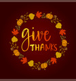 give thanks season hand drawn vector image vector image