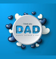 happy father s day greeting card with hearts vector image vector image