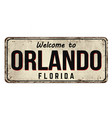 welcome to orlando vintage rusty metal sign vector image vector image
