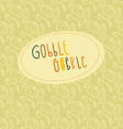 Beautiful greeting card with hand lettering Gobble vector image
