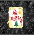 speech bubble fir tree branches - be merry vector image