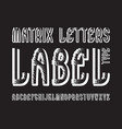 matrix letters label typeface white contrasting vector image