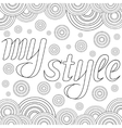 Decorative drawing with text My Style Zentangle vector image
