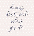 dreams dont work unless you do watercolor hand vector image vector image