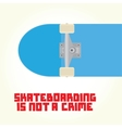 Skateboarding is not a crime vector image vector image