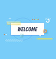 welcome in design banner template for web vector image