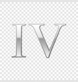 silver roman numeral number 4 iv four in vector image