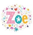 Zoe female name decorative lettering type design vector image vector image