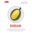 durian national singaporean food vector image vector image