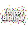 Happy birthday paper confetti sign vector image