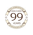 ninety nine years anniversary celebration logo vector image vector image