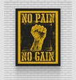 no pain no gain with fist hand vector image vector image