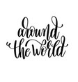 around the world hand lettering travel poster vector image vector image
