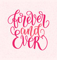 forever and ever hand written lettering phrase vector image vector image