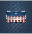 fourth july realistic label vector image vector image