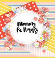 mothers day greeting card cute mom holiday vector image vector image