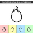 simple outline transparent fire icon on different vector image