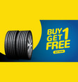 car tire sale banner buy 1 get 1 free car tyre vector image vector image