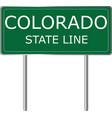 colorado state line green road sign us state line vector image vector image