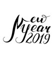 the new year is 2019 vector image vector image
