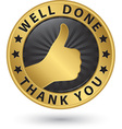 Well done thank you golden label with thumb up vector image vector image